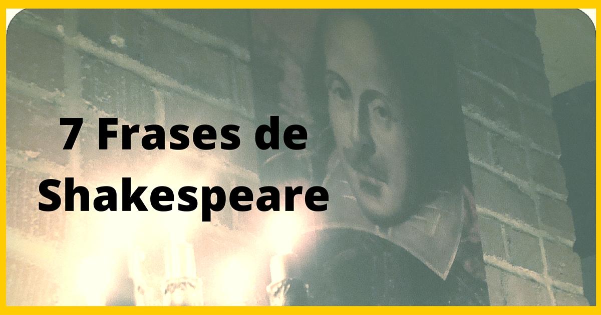 7 Frases De Shakespeare Que Deberías Saber